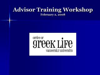Advisor Training Workshop February 2, 2008