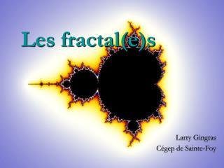 Les fractal(e)s