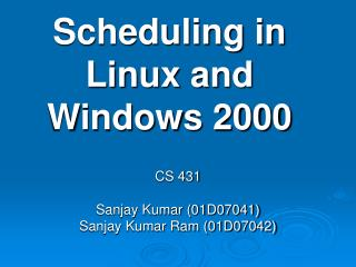 Scheduling in Linux and Windows 2000