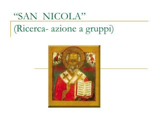 """SAN  NICOLA""  (Ricerca- azione a gruppi)"