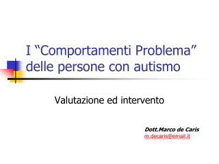 """I """"Comportamenti Problema"""" delle persone con autismo"""