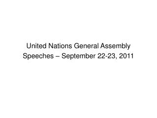 United Nations General Assembly Speeches � September 22-23, 2011