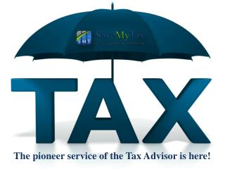 The pioneer service of the Tax Advisor is here- Save My Tax