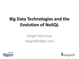 Big Data Technologies and the Evolution of NoSQL