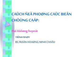 CA�CH �E� PHO�NG CA�C BIE�N CH��NG CA�P: Ha� ����ng huye�t