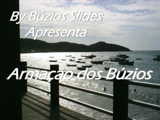 By Búzios Slides       Apresenta