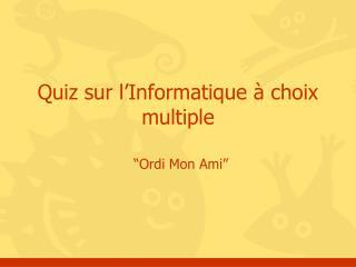 Quiz  sur  l'Informatique à choix multiple