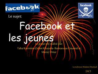 Le sujet: Facebook et les jeunes