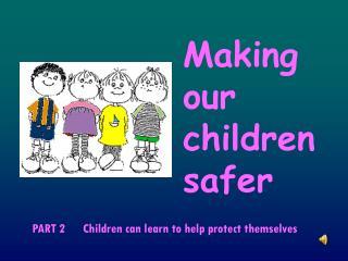 Making our children safer