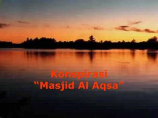 "Konspirasi  ""Masjid Al Aqsa"""