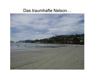 Das traumhafte Nelson�