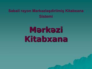 Səbail rayon Mərkəzləşdirilmiş Kitabxana Sistemi