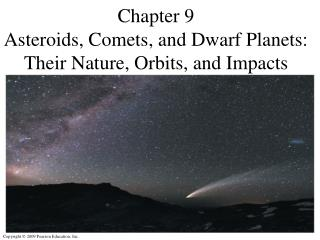 Chapter 9 Asteroids, Comets, and Dwarf Planets:  Their Nature, Orbits, and Impacts