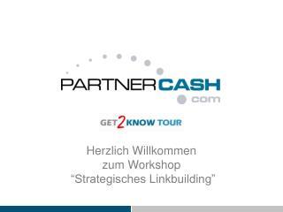 """Herzlich Willkommen zum Workshop  """"Strategisches Linkbuilding"""""""