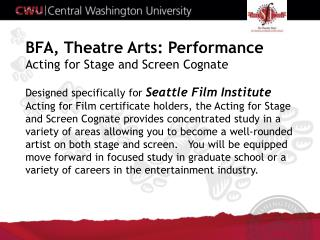 BFA , Theatre  Arts: Performance Acting for  Stage and Screen Cognate