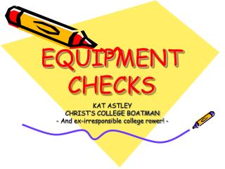 EQUIPMENT CHECKS