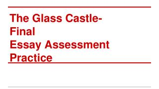 The Glass Castle- Final  Essay Assessment Practice