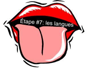 Étape #7: les langues