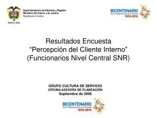 Resultados Encuesta   Percepci n del Cliente Interno   Funcionarios Nivel Central SNR