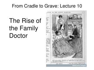From Cradle to Grave: Lecture 10