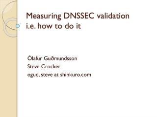 Measuring DNSSEC validation i.e. how to do it