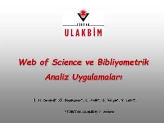 Web of Science  ve Bibliyometrik  Analiz Uygulamaları