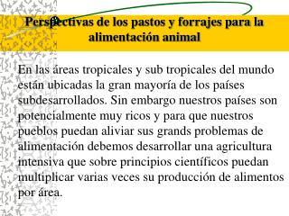 Perspectivas de los pastos y forrajes para la alimentaci n animal