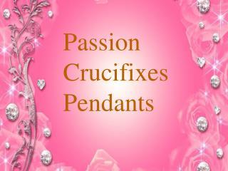 Passion crucifixes pendants