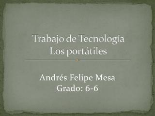 Trabajo de Tecnología  Los portátiles