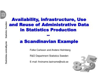 Availability, infrastructure, Use and Reuse of Administrative Data in Statistics Production  --  a Scandinavian Example
