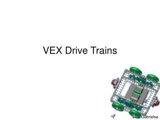VEX Drive Trains