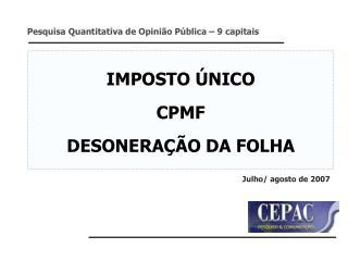 IMPOSTO ÚNICO CPMF DESONERAÇÃO DA FOLHA