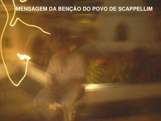 MENSAGEM DA BENÇÃO DO POVO DE SCAPPELLIM