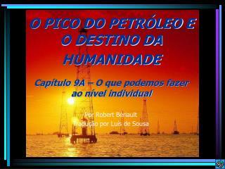 O PICO DO PETR�LEO E O DESTINO DA HUMANIDADE
