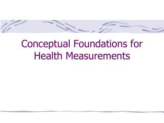 Conceptual Foundations for Health Measurements