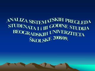 ANALIZA  SISTEMATSKIH  PREGLEDA STUDENATA  I  i  III  GODINE  STUDIJA BEOGRADSKIH  UNIVERZITETA