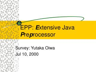 EPP:  E xtensive Java  P re p rocessor