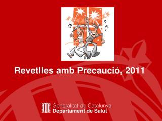 Revetlles amb Precauci�, 2011