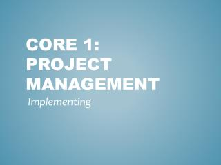 CORE 1: Project Management