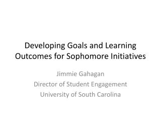 Developing Goals and Learning Outcomes for Sophomore Initiatives