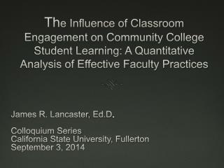 James R. Lancaster,  Ed.D . Colloquium Series California State University, Fullerton