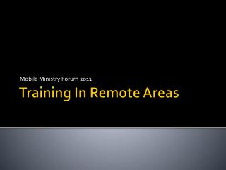 Training In Remote Areas