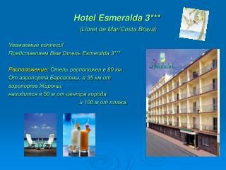 Hotel Esmeralda 3*** (Lloret de Mar/ Costa  Brava )