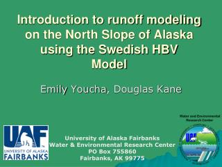 Introduction to runoff modeling on the North Slope of Alaska using the Swedish HBV Model