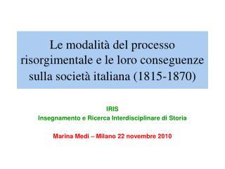 Le modalità del processo risorgimentale e le loro conseguenze sulla società italiana (1815-1870)