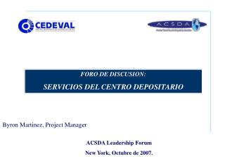 ACSDA Leadership Forum New York, Octubre de 2007.