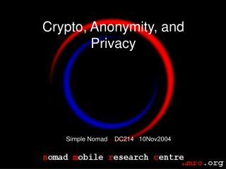 Crypto, Anonymity, and Privacy