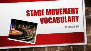 Stage movement vocabulary