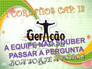 I CORÍNTIOS CAP :  13