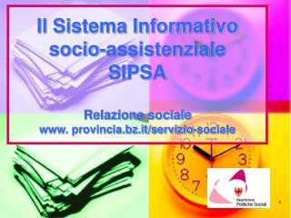 Prodotti del SIPSA • Database centralizzato (SAS) • Relazione Sociale • Statistiche Sociali
